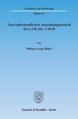 Abbildung von Müller | Zum tatbestandlichen Anwendungsbereich des § 238 Abs. 1 StGB | 1. Auflage 2013 | 2013 | 247