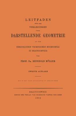 Abbildung von Mueller   Leitfaden für die Vorlesungen über Darstellende Geometrie an der Herzoglichen Technischen Hochschule zu Braunschweig   1903