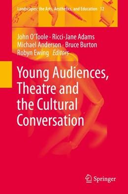 Abbildung von O'Toole / Adams | Young Audiences, Theatre and the Cultural Conversation | 1. Auflage | 2014 | 12 | beck-shop.de