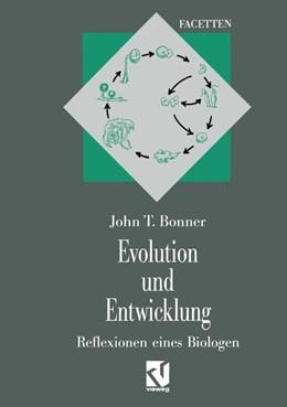 Abbildung von Bonner   Evolution und Entwicklung   2013   Reflexionen eines Biologen