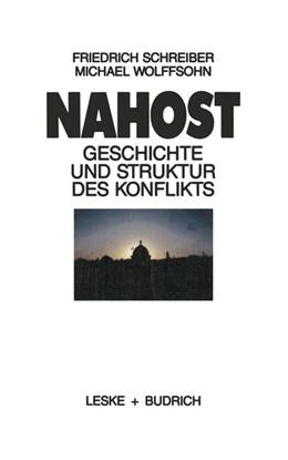 Abbildung von Schreiber | Nahost | 1987 | Geschichte und Struktur des Ko...