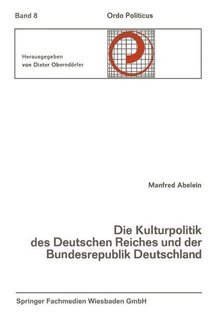 Die Kulturpolitik des Deutschen Reiches und der Bundesrepublik Deutschland Ihre verfassungsgeschichtliche Entwicklung und ihre verfassungsrechtlichen Probleme   Abelein, 1968   Buch (Cover)