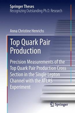 Abbildung von Henrichs | Top Quark Pair Production | 2013 | Precision Measurements of the ...