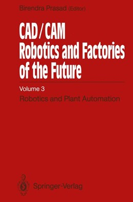 Abbildung von Prasad | CAD/CAM Robotics and Factories of the Future | 1. Auflage | 2012 | beck-shop.de