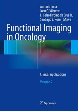 Abbildung von Luna / Vilanova | Functional Imaging in Oncology | 1. Auflage | 2014 | beck-shop.de