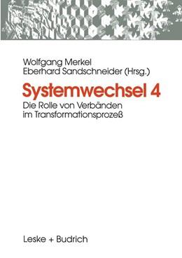 Abbildung von Merkel / Sandschneider   Systemwechsel 4   1999   1998   Die Rolle von Verbänden im Tra...