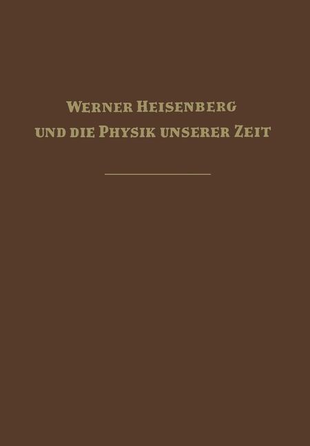 Werner Heisenberg und die Physik unserer Zeit   Bopp, 1961   Buch (Cover)