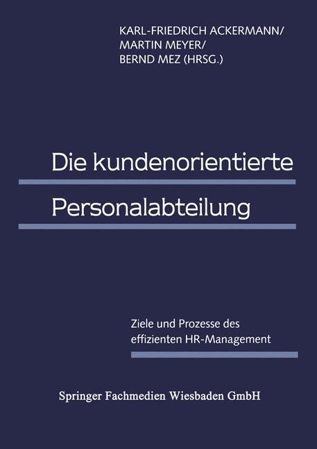 Abbildung von Ackermann / Meyer / Mez | Die kundenorientierte Personalabteilung | 1998 | 1998