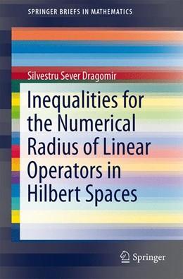 Abbildung von Dragomir | Inequalities for the Numerical Radius of Linear Operators in Hilbert Spaces | 2013