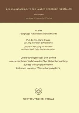 Abbildung von Krause | Untersuchungen über den Einfluß unterschiedlicher Verfahren der Oberflächenbehandlung auf das Verschleißverhalten technisch trockener Wälzreibungssysteme | 1985