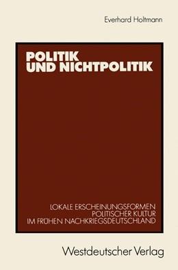 Abbildung von Politik und Nichtpolitik | 1989 | Lokale Erscheinungsformen Poli...