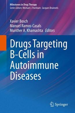 Abbildung von Bosch / Ramos-Casals / Khamashta | Drugs Targeting B-Cells in Autoimmune Diseases | 2013