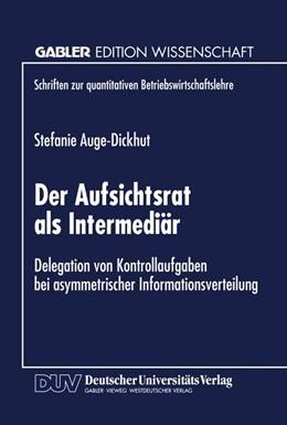 Abbildung von Der Aufsichtsrat als Intermediär | 1999 | Delegation von Kontrollaufgabe...