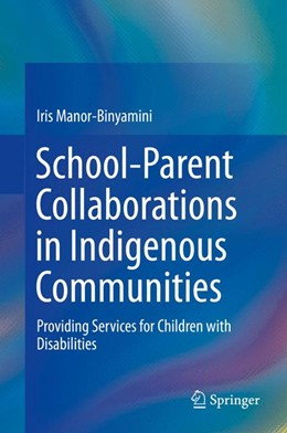 Abbildung von Manor-Binyamini | School-Parent Collaborations in Indigenous Communities | 2013 | Providing Services for Childre...