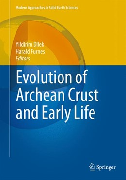 Abbildung von Dilek / Furnes | Evolution of Archean Crust and Early Life | 1. Auflage | 2013 | 7 | beck-shop.de
