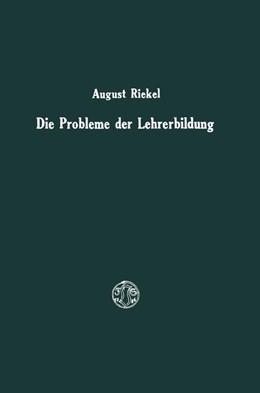 Abbildung von Riekel | Die Probleme der Lehrerbildung | 1925 | Gedanken und Vorschläge