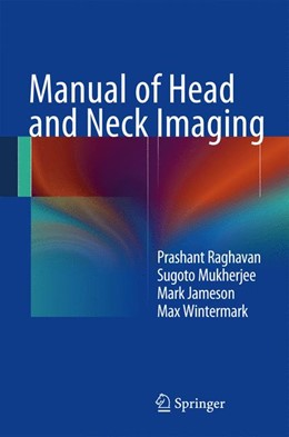 Abbildung von Raghavan / Mukherjee   Manual of Head and Neck Imaging   1. Auflage   2014   beck-shop.de