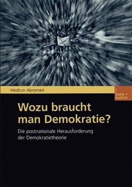 Abbildung von Abromeit | Wozu braucht man Demokratie? | 2002 | Die postnationale Herausforder...