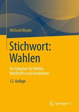 Abbildung von Woyke | Stichwort: Wahlen | 12., aktualisierte und erweiterte Auflage | 2013 | Ein Ratgeber für Wähler, Wahlh...