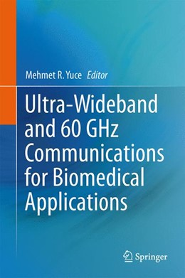 Abbildung von Yuce | Ultra-Wideband and 60 GHz Communications for Biomedical Applications | 2013
