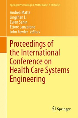 Abbildung von Matta / Li / Sahin / Lanzarone / Fowler   Proceedings of the International Conference on Health Care Systems Engineering   2013   61