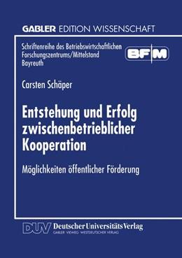 Abbildung von Entstehung und Erfolg zwischenbetrieblicher Kooperation | 1997 | Möglichkeiten öffentlicher För...