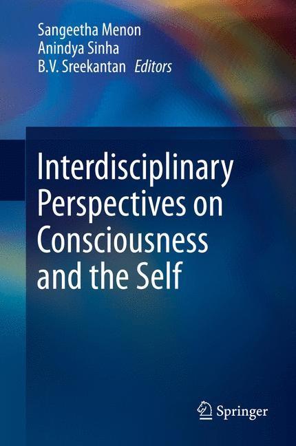 Abbildung von Menon / Sinha / Sreekantan | Interdisciplinary Perspectives on Consciousness and the Self | 2014