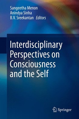 Abbildung von Menon / Sinha / Sreekantan | Interdisciplinary Perspectives on Consciousness and the Self | 2014