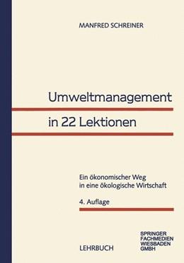 Abbildung von Schreiner | Umweltmanagement in 22 Lektionen | 4Aufl. 1996 | 1996 | Ein ökonomischer Weg in eine ö...