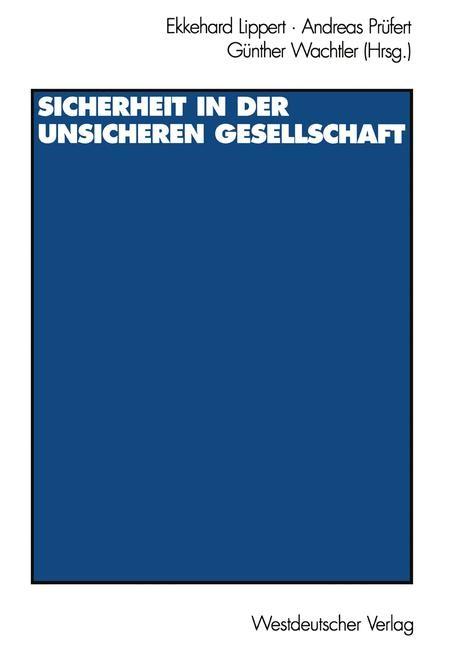 Sicherheit in der unsicheren Gesellschaft | Lippert / Wachtler / Prüfert, 1997 | Buch (Cover)