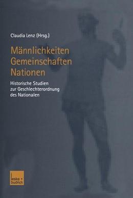 Abbildung von Lenz | Männlichkeiten — Gemeinschaften — Nationen | 2003 | Historische Studien zur Geschl...