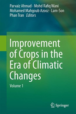 Abbildung von Ahmad / Wani | Improvement of Crops in the Era of Climatic Changes | 1. Auflage | 2013 | beck-shop.de