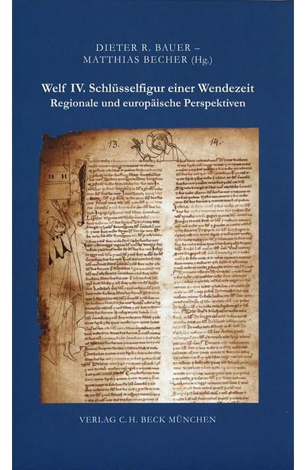 Cover: , Welf IV. - Schlüsselfigur einer Wendezeit