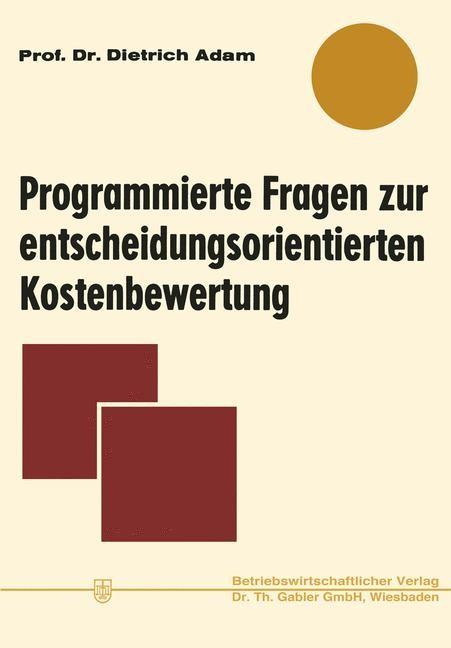 Programmierte Fragen zur entscheidungsorientierten Kostenbewertung | Adam | Softcover reprint of the original 1st ed. 1970, 2012 | Buch (Cover)