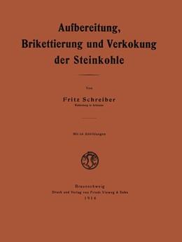Abbildung von Schreiber | Aufbereitung, Brikettierung und Verkokung der Steinkohle | 1914
