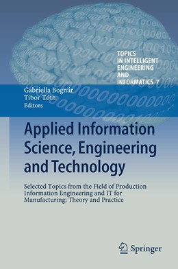 Abbildung von Bognár / Tóth | Applied Information Science, Engineering and Technology | 2013 | Selected Topics from the Field... | 7