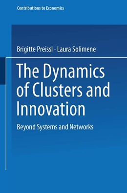 Abbildung von Preissl / Solimene | The Dynamics of Clusters and Innovation | 2003 | Beyond Systems and Networks