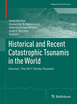 Abbildung von Satake / Rabinovich / Dominey-Howes / Borrero | Historical and Recent Catastrophic Tsunamis in the World | 2013 | Volume I. The 2011 Tohoku Tsun...