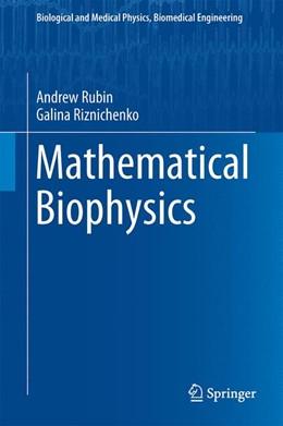 Abbildung von Rubin / Riznichenko   Mathematical Biophysics   1. Auflage   2013   beck-shop.de