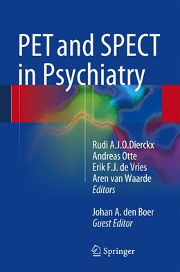 Abbildung von Dierckx / Otte / de Vries | PET and SPECT in Psychiatry | 2014