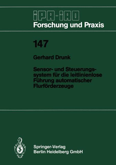Sensor- und Steuerungssystem für die leitlinienlose Führung automatischer Flurförderzeuge | Drunk, 1990 | Buch (Cover)