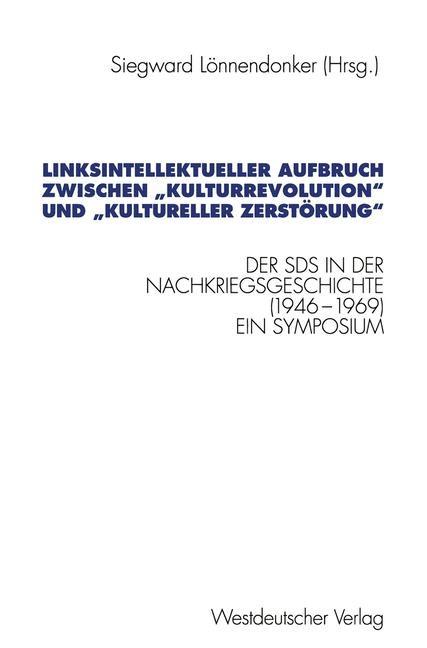 """Abbildung von Lönnendonker   Linksintellektueller Aufbruch zwischen """"Kulturrevolution"""" und """"kultureller Zerstörung""""   1998"""