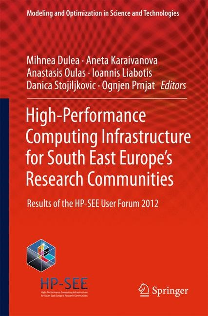 High-Performance Computing Infrastructure for South East Europe's Research Communities | Dulea / Karaivanova / Oulas / Liabotis / Stojiljkovic / Prnjat, 2013 | Buch (Cover)