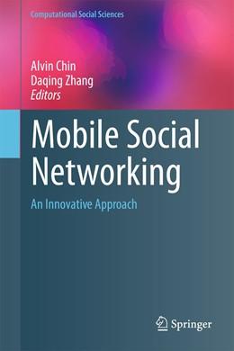 Abbildung von Chin / Zhang | Mobile Social Networking | 2013 | An Innovative Approach