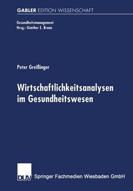 Abbildung von Greißinger | Wirtschaftlichkeitsanalysen im Gesundheitswesen | 2000 | Analyse und beispielhafte Anwe...