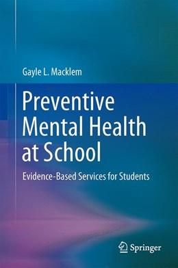Abbildung von Macklem | Preventive Mental Health at School | 1. Auflage | 2013 | beck-shop.de