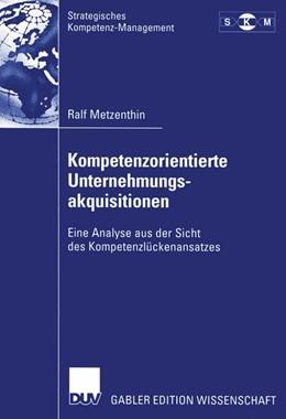Abbildung von Metzenthin | Kompetenzorientierte Unternehmungsakquisitionen | 2002 | Eine Analyse aus der Sicht des...