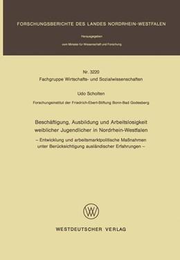 Abbildung von Scholten | Beschäftigung, Ausbildung und Arbeitslosigkeit weiblicher Jugendlicher in Nordrhein-Westfalen | 1987 | - Entwicklung und arbeitsmarkt...