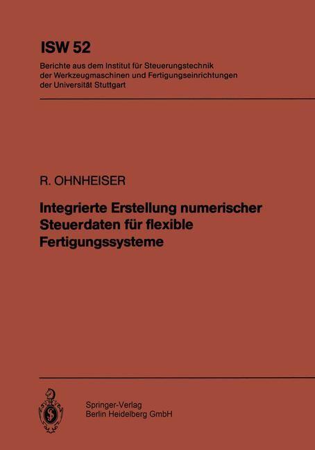 Integrierte Erstellung numerischer Steuerdaten für flexible Fertigungssysteme | Ohnheiser, 1984 | Buch (Cover)