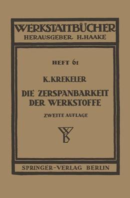 Abbildung von Krekeler / Haake | Die Zerspanbarkeit der Werkstoffe | 1943 | 61